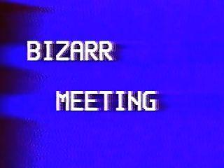 Bizarr Meeting